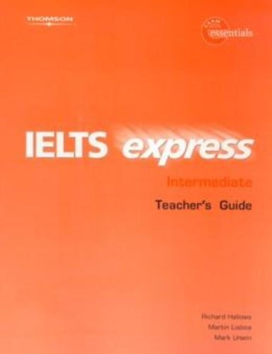 IELTS Express Intermediate Teacher's Guide: Hallows, Richard, Unwin,