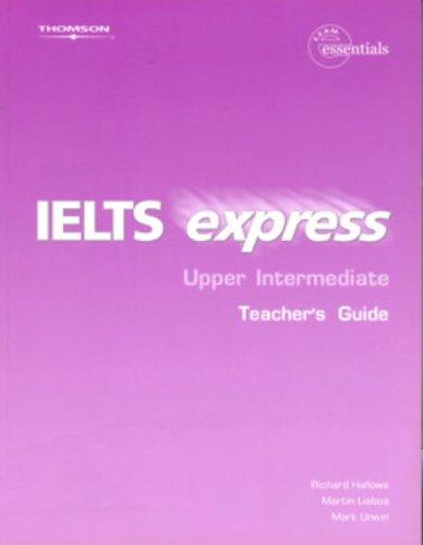 IELTS Express Upper Intermediate Teacher's Guide (Ielts: Richard Hallows, Mark