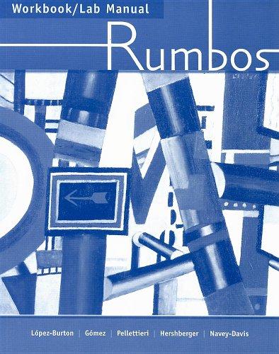 Workbook/Lab Manual for Rumbos: Pellettieri, Jill; Lopez-Burton,