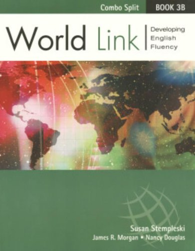 World Link Book 3B - Text/Workbook Split Version (1413010873) by Stempleski, Susan; Douglas, Nancy; Morgan, James R.; Curtis, Andy