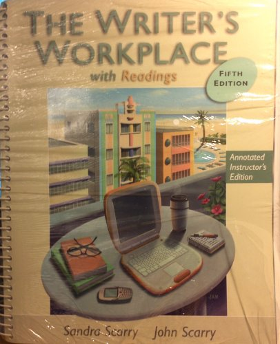 The Writer's Workplace with Readings, 7th Edition: Sandra Scarry, John