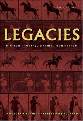 Legacies: Fiction, Poetry, Drama, Nonfiction: Jan Zlotnik Schmidt,