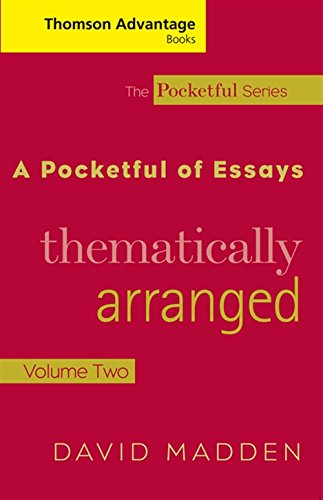 Cengage Advantage Books: A Pocketful of Essays: Volume II, Thematically Arranged, Revised Edition (The Pocketful Series) (9781413015638) by Madden, David