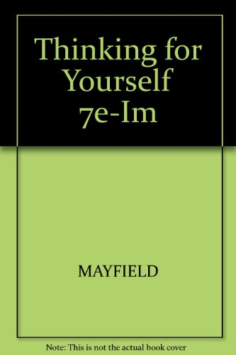 Thinking for Yourself 7e-Im: MAYFIELD