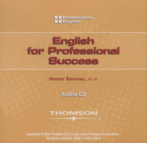 English for Professional Success Audio CD (Professional English) (9781413020823) by Kristin L. Johannsen; Milner; O'Brien; Hector Sanchez; Ivor Williams