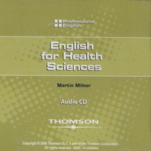 English for Health Sciences: Audio CD (Professional English) (1413020844) by Johannsen, Kristin L.; Milner, Martin; O'Brien, Josephine; Sanchez, Hector; Williams, Ivor