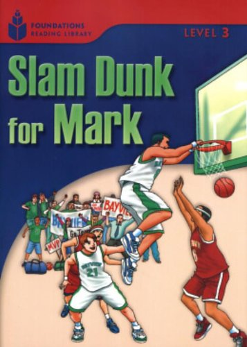 9781413027853: Slam dunk for Mark: Foundations Reading Library 3