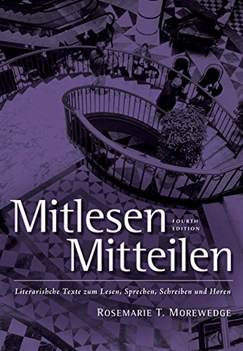 Mitlesen Mitteilen: Literarische Texte zum Lesen, Sprechen, Schreiben und Hören (with Audio CD) (World Languages) (1413029434) by Larry D. Wells; Rosmarie T Morewedge