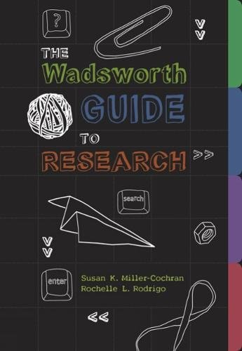 The Wadsworth Guide to Research (1413030327) by Miller-Cochran, Susan K.; Rodrigo, Rochelle L.