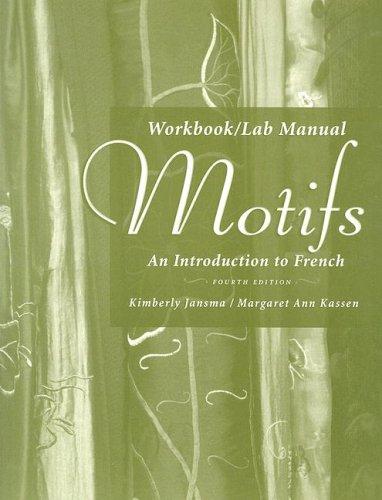 Workbook/Lab Manual for Motifs: An Introduction to: Jansma, Kimberly; Kassen,