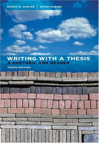 9781413030822: Writing with a Thesis: A Rhetoric and Reader