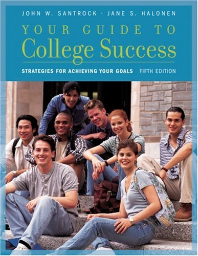 Your Guide to College Success: Strategies for: Santrock, John W.,