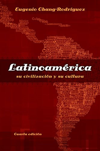 Latinoamerica: su civilizacion y su cultura (World Languages) (Spanish Edition) (1413032176) by Eugenio Chang-Rodriguez