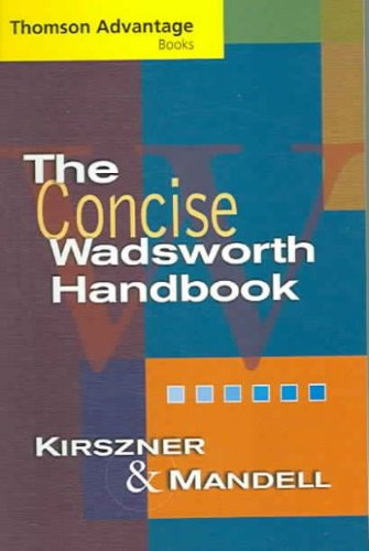 Thomson Advantage Books: The Concise Wadsworth Handbook,: Laurie G. Kirszner,