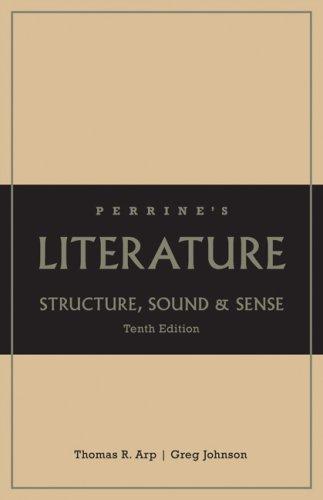 Perrine's Literature: Structure, Sound, and Sense, 10th: Arp, Thomas R.;