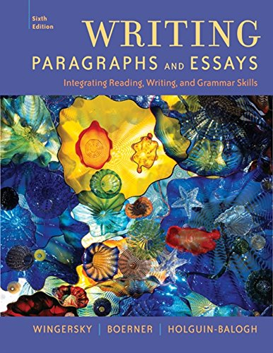 Writing Paragraphs and Essays: Integrating Reading, Writing,: Wingersky, Joy; Boerner,