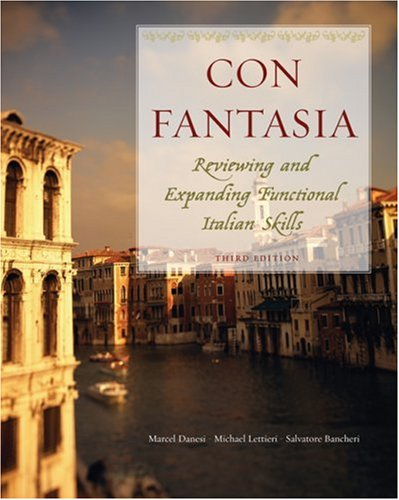 Con Fantasia: Reviewing and Expanding Functional Italian Skills, by Danesi, 3rd Edition: Danesi, ...