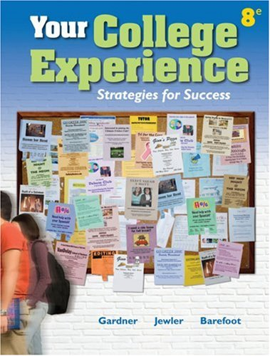 Your College Experience: Strategies for Success [8th Ed.] (1413033776) by Gardner, John N.; Jewler, A. Jerome; Barefoot, Betsy O.