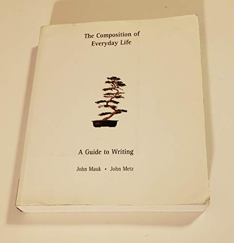 9781413079852: The Composition of Everyday Life: A Guide to Writing