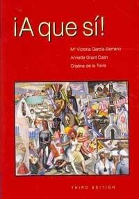 A Que Si!, by Garcia-Serrano, 3rd Edition, 2 BOOK SET: Garcia-Serrano, ma Victoria/ Cash, Annette ...
