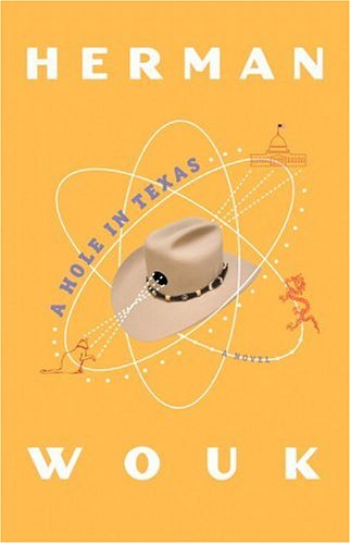 9781413296716: A Hole in Texas: A Novel (Wouk, Herman)