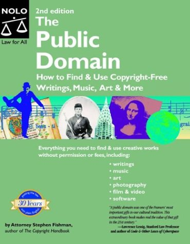 9781413300154: The Public Domain: How to Find and Use Copyright-Free Writings, Music, Art & More (Public Domain: How to Find & Use Copyright-Free Writings, Music, Art& More)