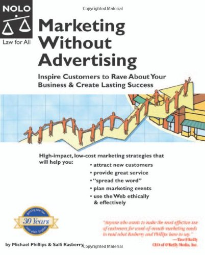 Marketing Without Advertising: Inspire Customers To Rave About Your Business & Create Lasting Success (1413301843) by Michael Phillips; Salli Rasberry; Diana Fitzpatrick