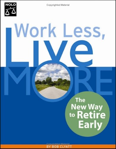 9781413302004: Work Less, Live More: The New Way to Retire Early
