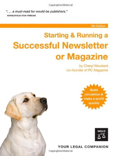 Starting & Running a Successful Newsletter or Magazine (1413305237) by Cheryl Woodard