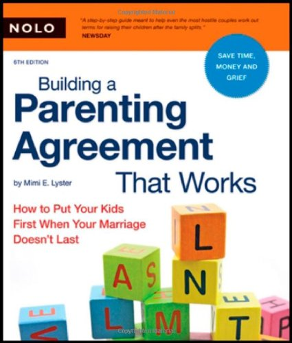 9781413307221: Building a Parenting Agreement That Works: How to Put Your Kids First When Your Marriage Doesn't Last