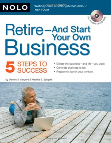 9781413307658: Retire - And Start Your Own Business: Five Steps to Success