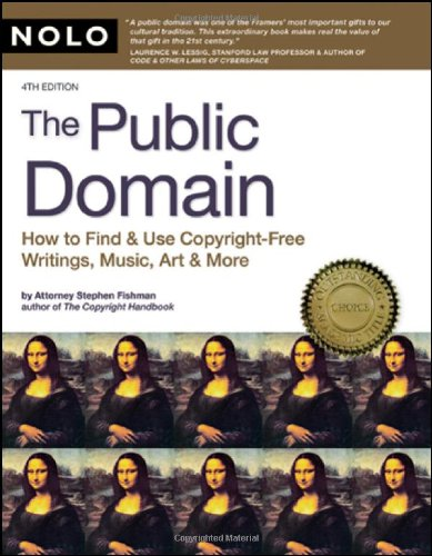 9781413308587: Public Domain, The: How to Find and Use Copyright Free Writings, Music, Art & More