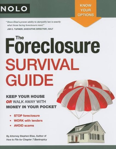The Foreclosure Survival Guide: Keep Your House: Elias Attorney, Stephen