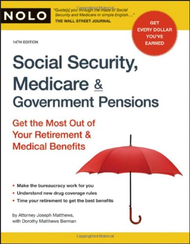 9781413309249: Social Security, Medicare & Government Pensions: Get the Most Out of Your Retirement & Medical Benefits