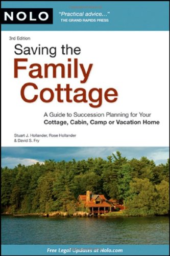 9781413310344: Saving the Family Cottage: A Guide to Succession Planning for Your Cottage, Cabin, Camp or Vacation Home