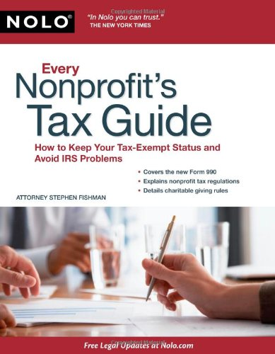 9781413310658: Every Nonprofit's Tax Guide: How to Keep Your Tax Exempt Status and Avoid IRS Problems