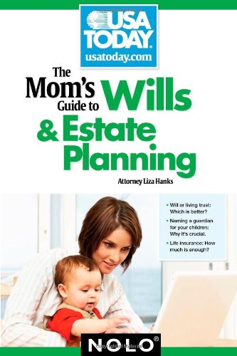 The Mom's Guide to Wills & Estate Planning: Liza Hanks Attorney