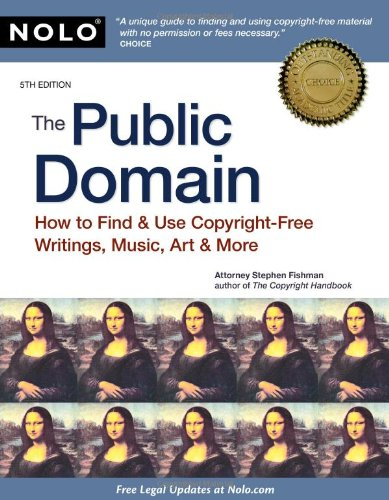 9781413312058: The Public Domain: How to Find & Use Copyright-Free Writings, Music, Art & More