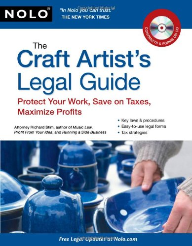 9781413312126: The Craft Artist's Legal Guide: Protect Your Work, Save On Taxes, Maximize Profits