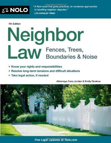 9781413313208: Neighbor Law: Fences, Trees, Boundaries & Noise