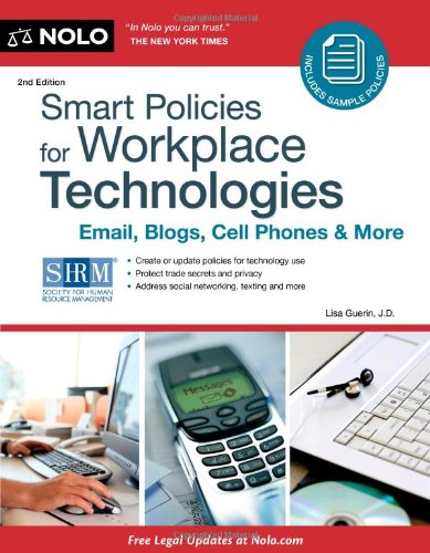 9781413313260: Smart Policies for Workplace Technology: Email, Blogs, Cell Phones & More