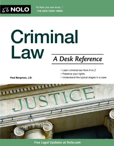 Criminal Law: A Desk Reference: Paul Bergman J.D.