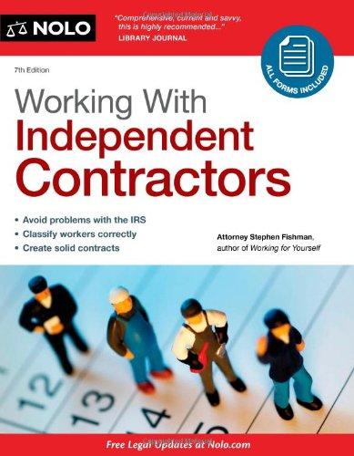 Working With Independent Contractors (Working with Independent Contractors: The Employer's ...