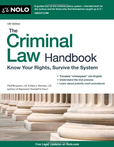 9781413316209: The Criminal Law Handbook: Know Your Rights, Survive the System