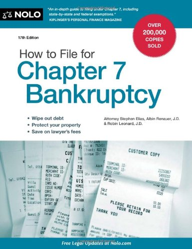 How to File for Chapter 7 Bankruptcy: Elias Attorney, Stephen; Renauer J.D., Albin; Leonard J.D., ...