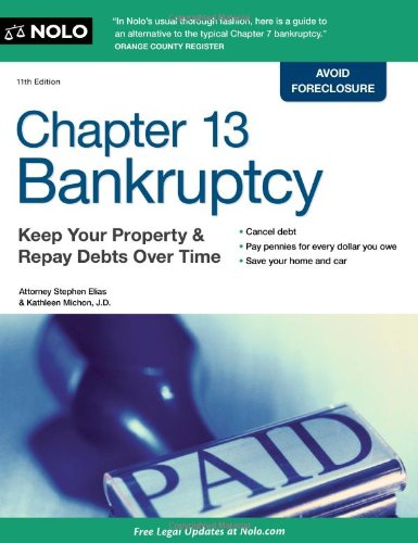 Chapter 13 Bankruptcy: Keep Your Property & Repay Debts Over Time: Elias Attorney, Stephen, ...