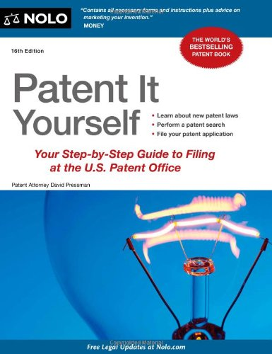 Patent It Yourself: Your Step-by-Step Guide to: Pressman, David