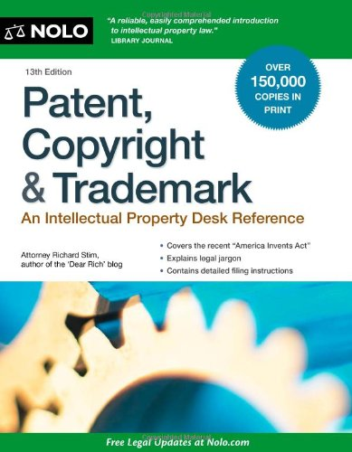9781413319699: Patent, Copyright & Trademark: An Intellectual Property Desk Reference