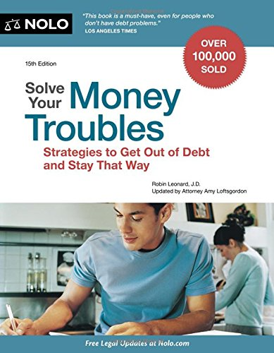 9781413321708: Solve Your Money Troubles: Strategies to Get Out of Debt and Stay That Way