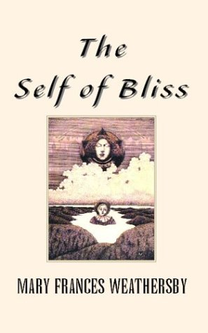 The Self of Bliss: Mary Frances Weathersby
